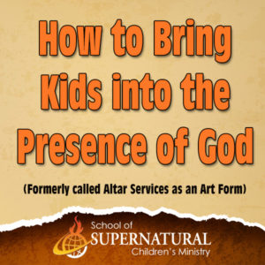 34. bring kids into presence